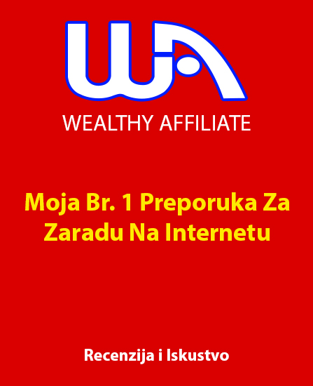 wealthy affiliate iskustva, wealthy affiliate zarada, zarada na internetu, recenzija