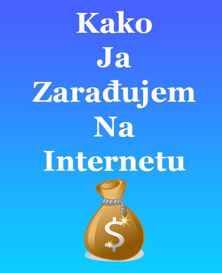 najbolji način za zaradu na internetu, kako zaraditi na internetu